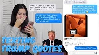 TEXTING MY FRIENDS TRUMP QUOTES PRANK | Just Sharon