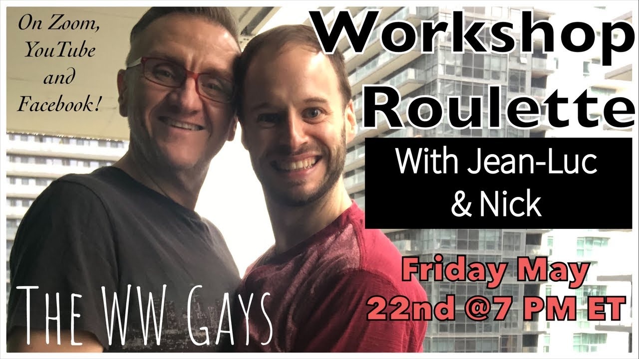Workshop Roulette with Jean-Luc and Nick, May 22 2020