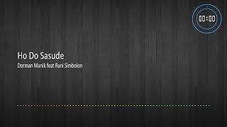 [LIRIK] Ho Do Sasude - Dorman Manik feat Rani Simbolon