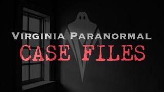 A Haunting in Virginia Beach - Virginia Paranormal Case Files
