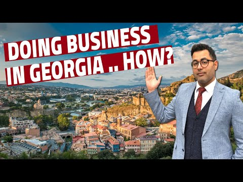 How To Start A Business In Georgia? The Best Country For Investment