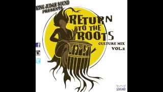 CULTURE MIX 2015( KING JUDAH SOUND) RETURN TO THE ROOTS vol.2