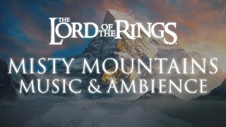 Lord of the Rings   Misty Mountains Music & Ambience