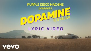 Purple Disco Machine - Dopamine (Lyric Video) ft. Eyelar