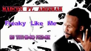 Madcon ft. Ameerah - Freaky like me (DJ Tithimo remix)