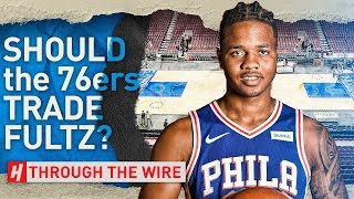 Where Will Markelle Fultz Be Traded To? | Through The Wire Podcast