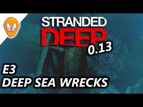 STRANDED DEEP 0.13 | DEEP SEA WRECKS | E3 ( UPDATE 0.13 )