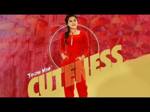 Cuteness Song (Official Video) Tanishq Kaur | New Punjabi Song 2019 - New Song Cuteness Songs
