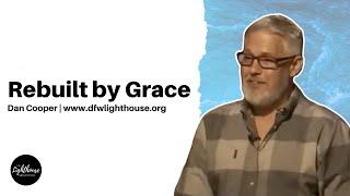 Dan Cooper | Rebuilt by Grace | 10-17-21