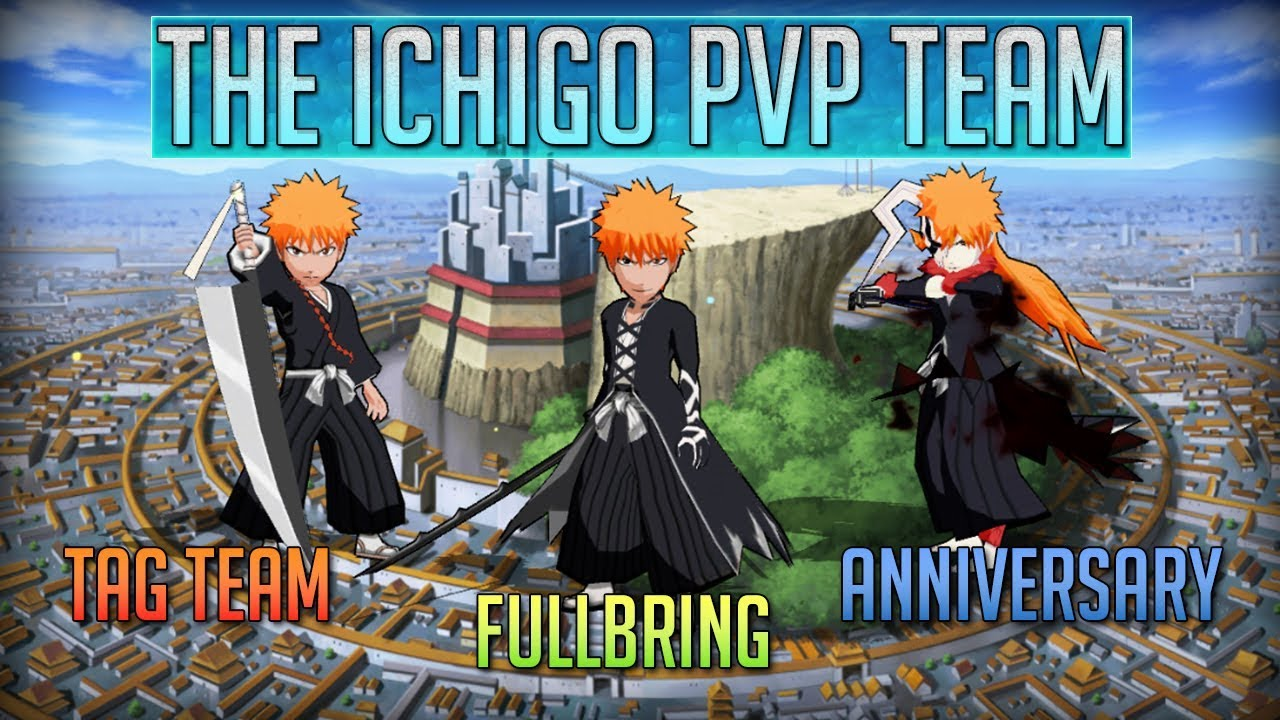 Bleach Brave Souls Best Pvp Team 2019 The FRENZY Ichigo PVP TEAM [Bleach Brave Souls]   YouTube