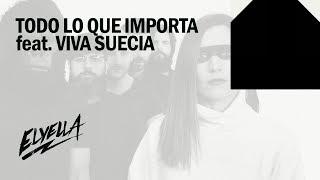 ELYELLA - Todo lo que importa feat. Viva Suecia (video lyrics)