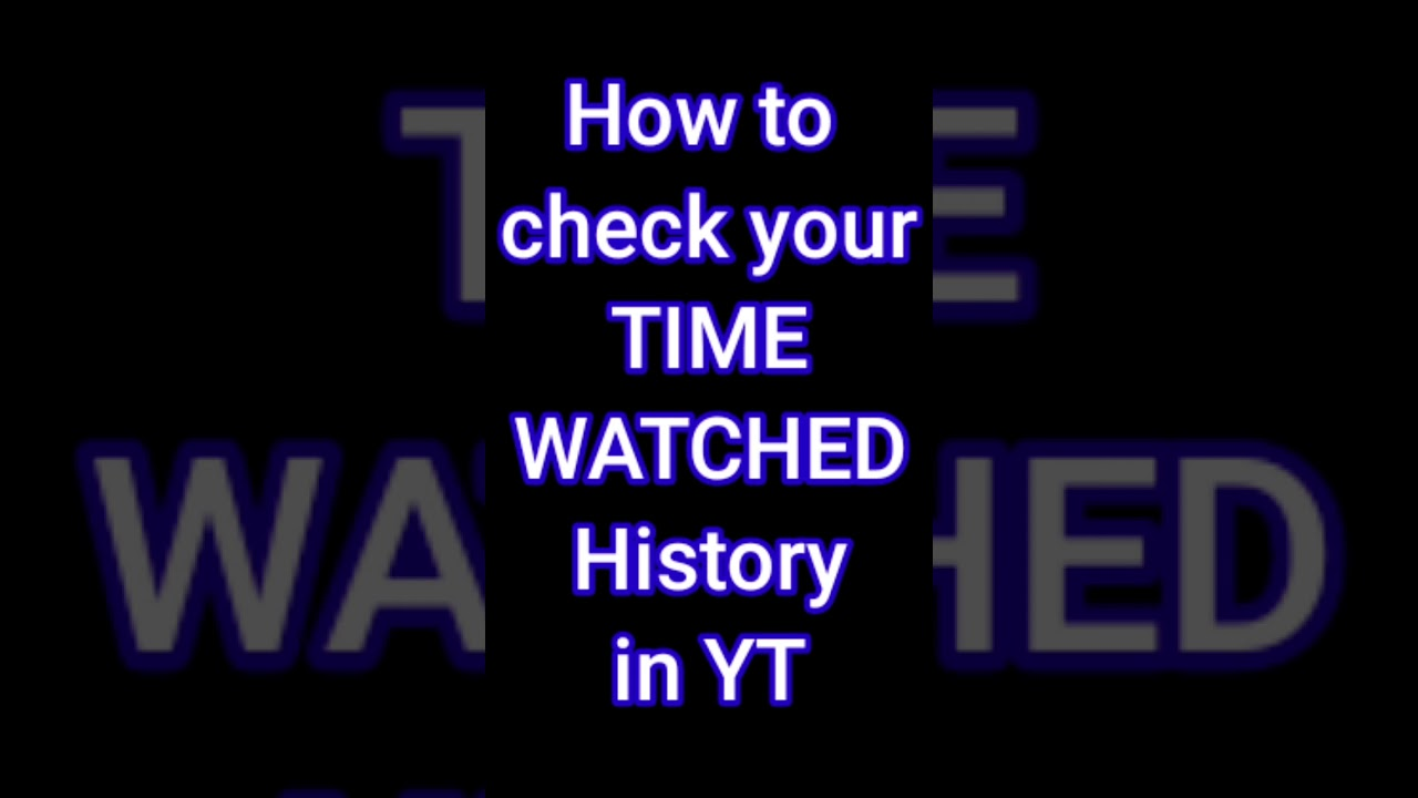 How to check your time watched history in YouTube