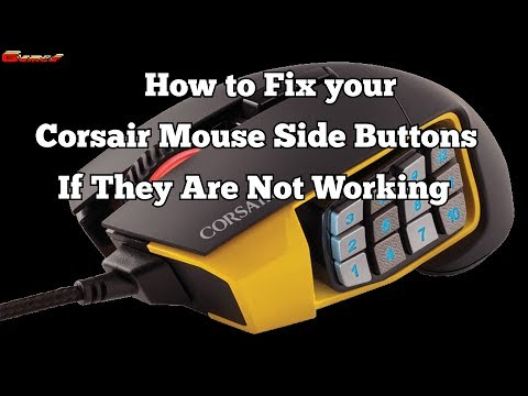 Corsair Scimitar Mouse Side Buttons not Working 2017 Fix