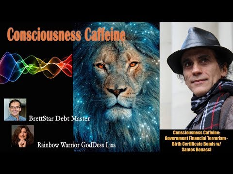 Consciousness Caffeine with Santos Bonacci on Government Financial Terrorism Birth Certificate Bonds