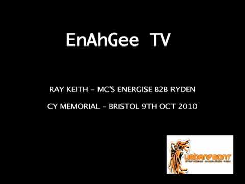 Ray keith - Energise & Ryden - pt 2 - (CY MEMORIAL) 9th oct 2010
