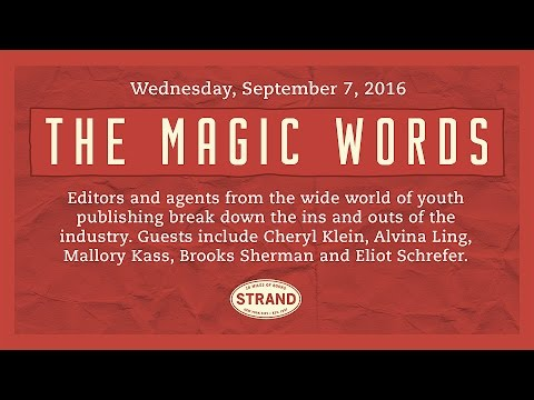 The Magic Words: A Panel on Children's and YA Publishing