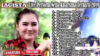 Nella Kharisma Terbaru 2019 Full Live Album LAGISTA   Bohoso Moto   Memori Berka