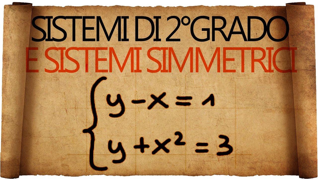 Sistemi di secondo grado e sistemi simmetrici youtube - Tavola di tracciamento secondo grado ...