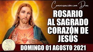 ROSARIO AL SAGRADO CORAZÓN DE HOY DOMINGO 01 AGOSTO 2021 ((Sagrado Corazón de Jesús))
