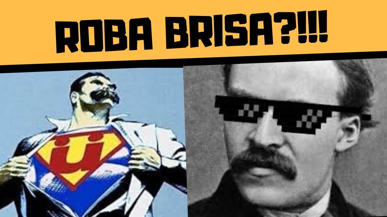 NIETZSCHE, O FAMOSO ROBA BRISA?!!!