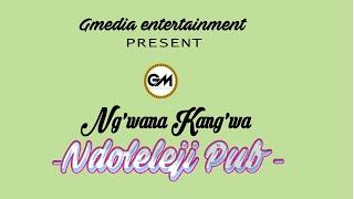 Ng'wana Kang'wa = NDOLELEJI PUB official Audio 2019