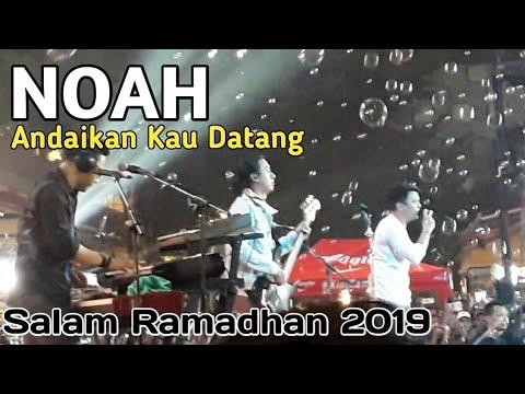 NOAH - Andaikan Kau Datang | Salam Ramadhan 2019 | Summarecon Mall Bekasi