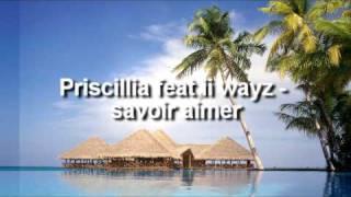 Priscillia feat ii ways - savoir aimer (zouk love)