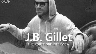 J.B. Gillet: The Route One Interview