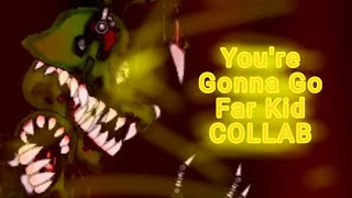 (Dc2/Fnaf/Collab) You39;re Gonna Go Far Kid by the off Spring