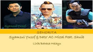 Download Video Syamsul Yusof & Dato' AC Mizal Feat. Shuib - SENORITA [Lirik Bahasa Melayu] MP3 3GP MP4