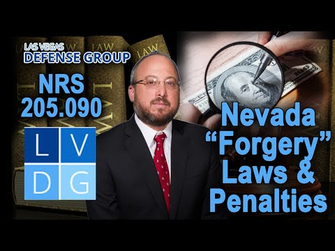 "How do I fight ""forgery"" charges in Nevada? Definition & Penalties."