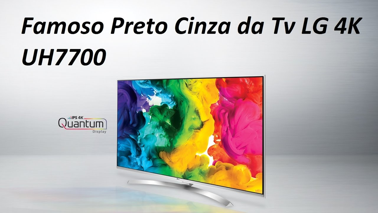 ab2c437c4 Preto cinza da Tv LG 4K UH7700 - YouTube