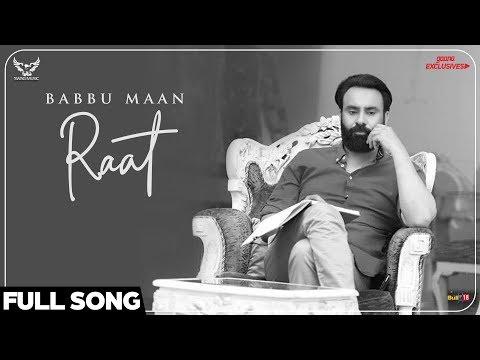 Babbu Maan  Raat Full Song  Ik C Pagal  New Punjabi Songs 2018