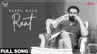 Babbu Maan Raat (Full Song) | Ik C Pagal | New Punjabi Songs 2018