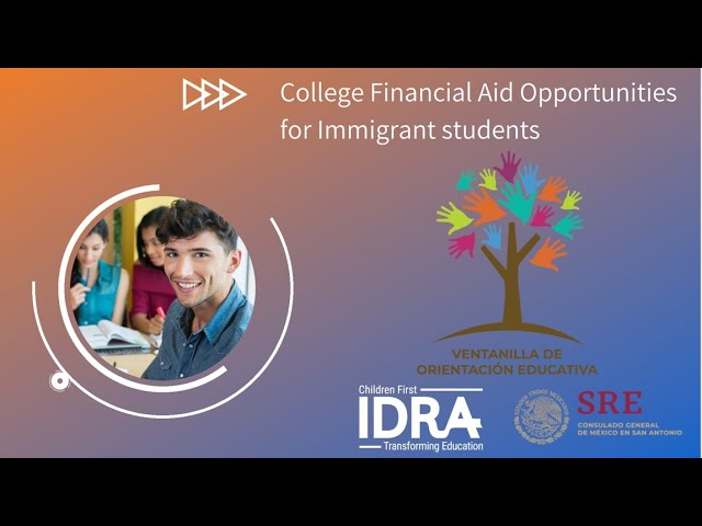 College financial aid opportunities for Immigrant students IDRA VOE Webinar