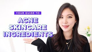 ✅MUST KNOW Acne Treatment Ingredients • Acne Skincare 101