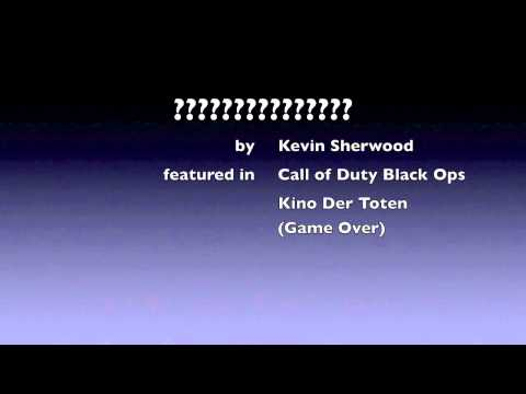 Call of Duty: Black Ops - Kino Der Toten Game over song Kevin Sherwood