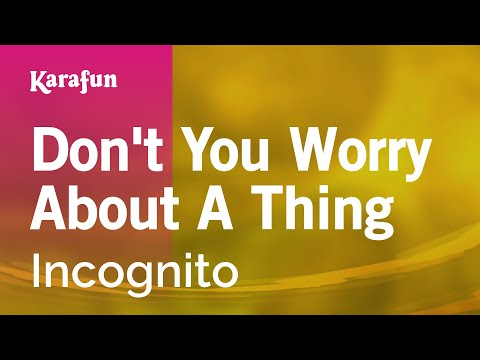 Karaoke Don't You Worry About A Thing - Incognito *