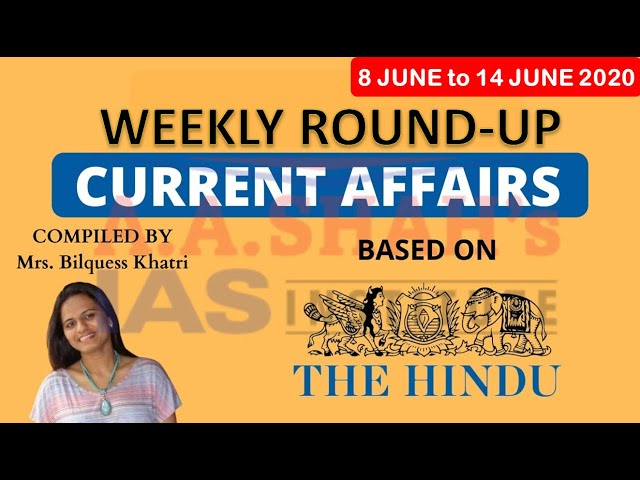 Weekly Current Affairs June 2020 in English | Week 2 | The Hindu  | Mrs Bilquees Khatri | UPSC IAS