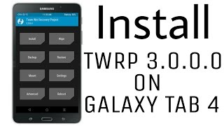 Install TWRP Recovery 3.0.0.0 on Galaxy Tab 4