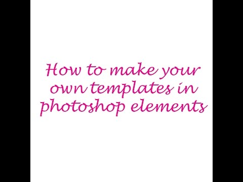 Making your own templates in photoshop elements