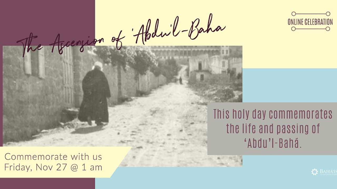 Ascension of Abdu'l-Bahá - Online Commemoration from the Bahá'í House of Worship for N. America 2020
