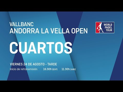 Cuartos de final masculinos - Vallbanc Andorra La Vella Open 2018 - World Padel Tour
