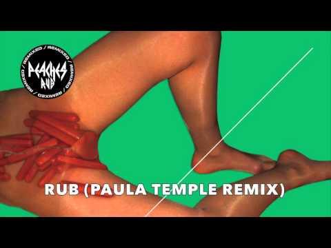 Peaches Rub - Paula Temple Remix