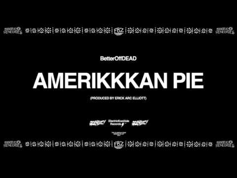 Amerikkkan Pie (Prod. By Erick Arc Elliott) | BetterOffDEAD