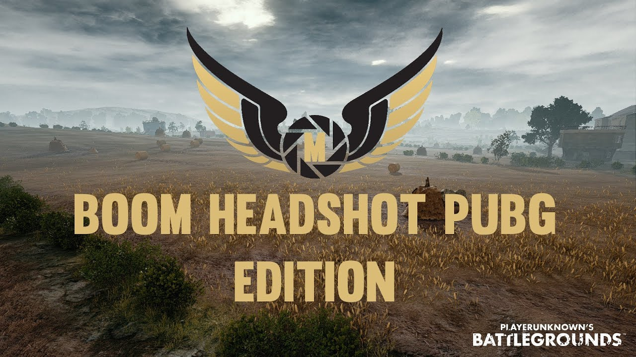 Boom Headshot Pubg Edition / Short Version
