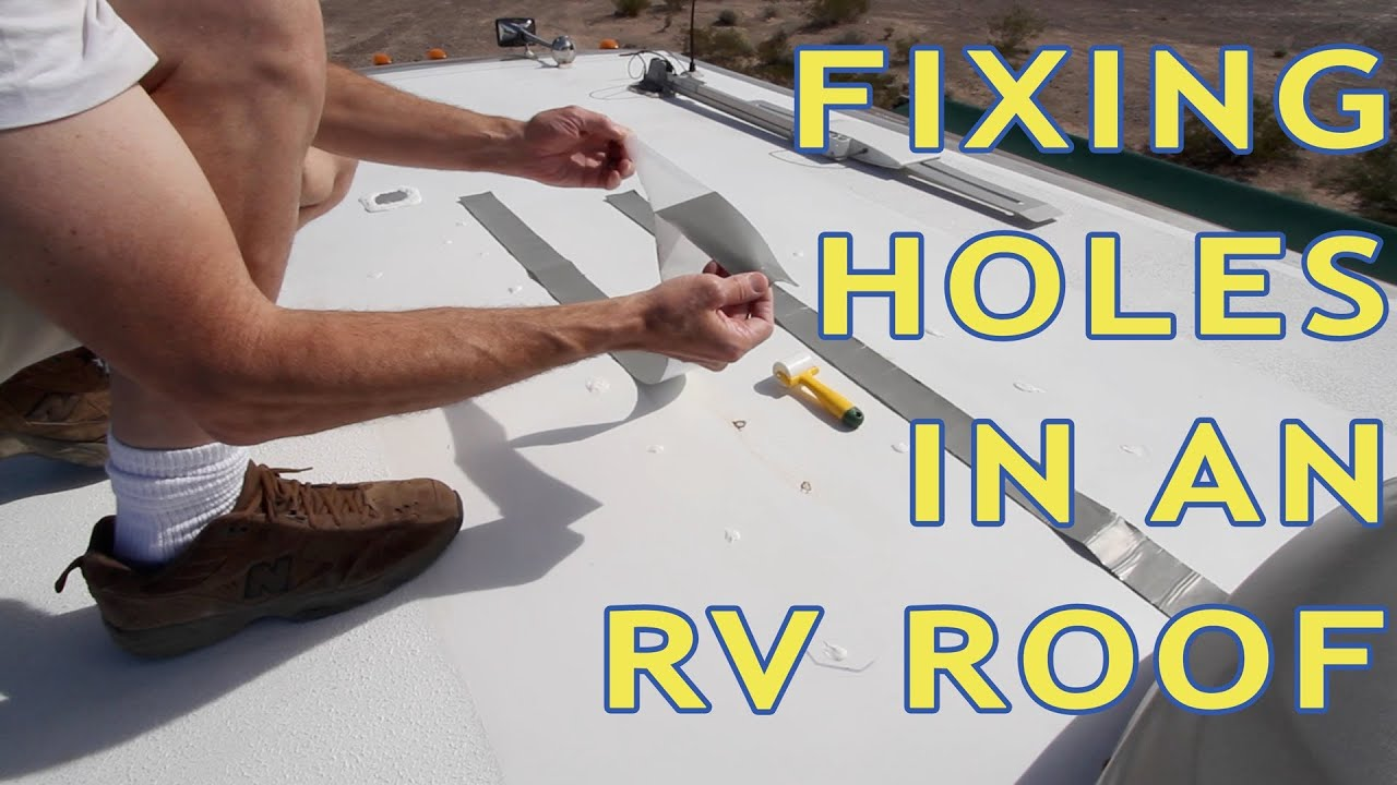 How To Repair Holes In An Rv Roof Youtube