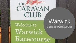 Warwick - Castle and Caravan Club Site. And a new purchase.