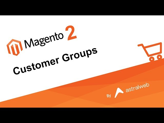 Magento 2 - Customer Groups