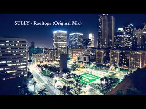 Sully  Rooftops Original Mix  FREE DOWNLOAD